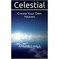 Celestial: Create Your Own Heaven (Amunet's Fables Book 6) (English Edition)