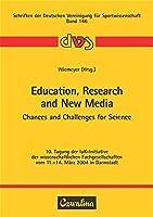 Education, Research and New Media - Chances and Challenges for Science: 10. Tagung der IuK-Initiative der wissenschaftlichen Fachgesellschaften vom 15.-18. Maerz 2004 in Darmstadt