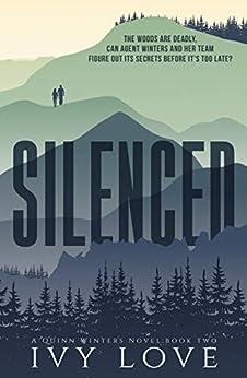 Silenced: (A Quinn Winters Novel) (Quinn Winters Series Book 2) by [Love, Ivy]