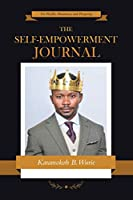 The Self-Empowerment Journal: For Wealth, Abundance, and Prosperity