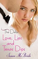 The Debs: Love, Lies and Texas Dips
