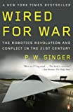 Wired for War: The Robotics Revolution and Conflict in the 21st Century 画像