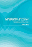 A Handbook of Reflective and Experiential Learning: Theory and Practice (English Edition)