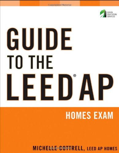 Guide to the LEED AP Homes Exam (Wiley Series in Sustainable Design)