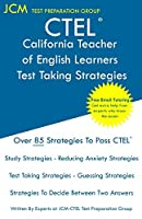 CTEL - California Teacher of English Learners - Test Taking Strategies: CTEL 031, CTEL 032, and CTEL 033 - Free Online Tutoring - New 2020 Edition - The latest strategies to pass your exam.