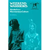 Weekend Warriors: Alcohol in a Micronesian Culture (Explorations in World Ethnology)
