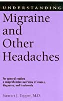 Understanding Migraine and Other Headaches (Understanding Health and Sickness Series)