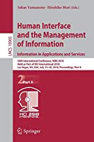 Human Interface and the Management of Information. Information in Applications and Services (Lecture Notes in Computer Science)
