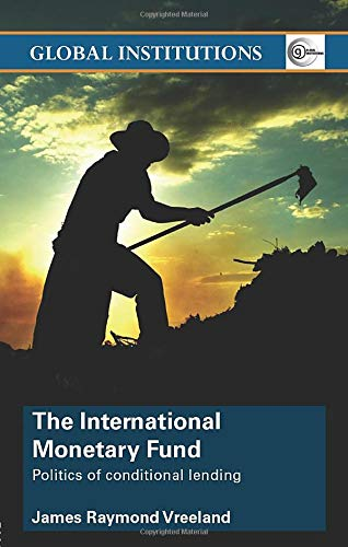 Download The International Monetary Fund (Imf): Politics of Conditional Lending (Global Institutions) 0415374634