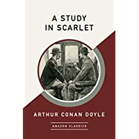 A Study in Scarlet (AmazonClassics Edition) (English Edition)