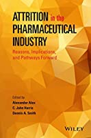 Attrition in the Pharmaceutical Industry: Reasons, Implications, and Pathways Forward