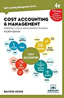 Cost Accounting and Management Essentials You Always Wanted To Know: 4th Edition (Self Learning Management Series)