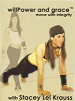 Willpower & Grace: Move With Integrity With Stacey [DVD] [Import]