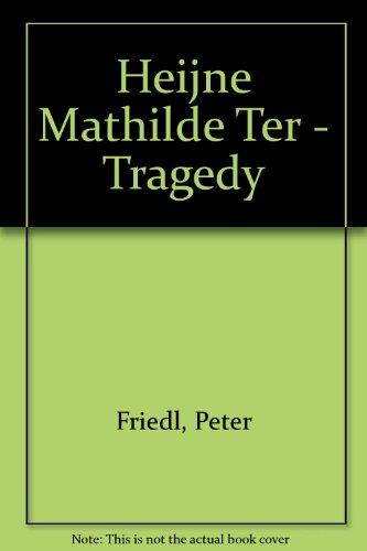 Heijne Mathilde Ter - Tragedy