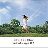 naturalimages Vol.123 KIDS HOLIDAY