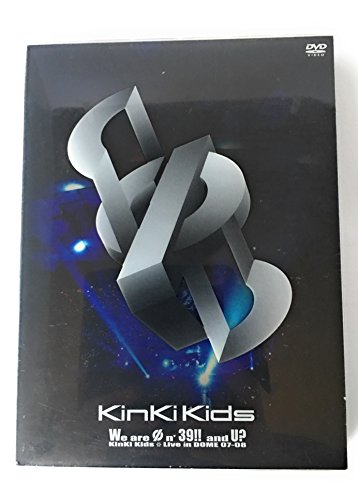 We are Φn' 39!! and U? KinKi Kids Live in DOME 07-08(初回生産限定盤) [DVD]