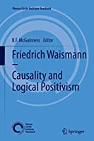 Friedrich Waismann - Causality and Logical Positivism (Vienna Circle Institute Yearbook)
