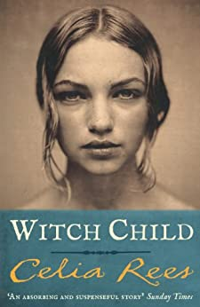 Witch Child by [Rees, Celia]