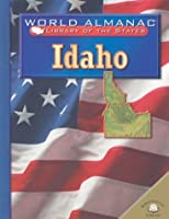Idaho: The Gem State (World Almanac Library of the States)