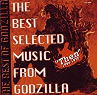 THE BEST SELECTED MUSIC FROM GODZILLA ~Then~ 1954-75