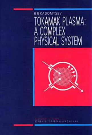 Download Tokamak Plasma: A Complex Physical System, (SERIES ON PLASMA PHYSICS) 0750302348