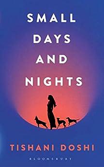 Small Days and Nights by [Doshi, Tishani]