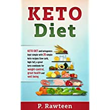 KETO Diet: KETO DIET and ketogens kept simple with 20 simple keto recipes (low-carb, high-fat), a great keto cookbook for ''weight-control'', ''great-health'', and ''well-being''