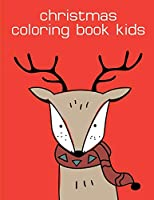 Christmas Coloring Book Kids: Art Beautiful and  Unique Design for Baby ,Toddlers learning (Drawings Animals)