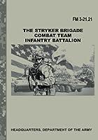 The Stryker Brigade Combat Team Infantry Battalion (FM 3-21.21) [並行輸入品]