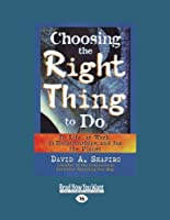 Choosing the Right Thing to Do (1 Volume Set)