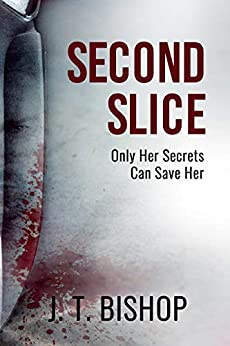 Second Slice: A Novel of Suspense (Book 2) (Detective Daniels and Remalla Series) by [Bishop, J. T.]