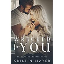 Wrecked For You: An Exposed Hearts Novel