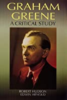 Graham Greene: A Critical Study