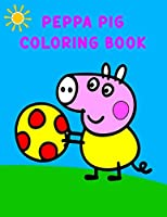 Peppa Pig Coloring Book: Best Coloring Book, Gift For Kids Ages 4-8 9-12