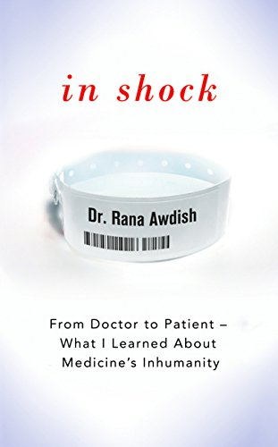In Shock: From Doctor to Patient - What I Learned About Medicine's Inhumanity