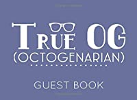 True OG (Octogenarian): Blue and White Guest Book for 80th Birthday Party. Fun gift for someone's birthday, original present for a friend or a family member