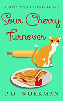 Sour Cherry Turnover (Auntie Clem's Bakery Book 7) by [Workman, P.D.]
