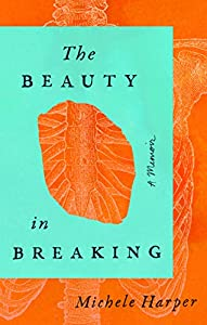 The Beauty in Breaking: A Memoir (English Edition)