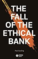 The Fall of the Ethical Bank