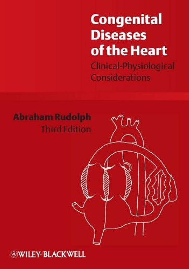 カウントアップ贅沢な取り戻すCongenital Diseases of the Heart: Clinical-Physiological Considerations
