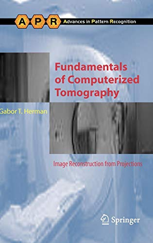 Download Fundamentals of Computerized Tomography: Image Reconstruction from Projections (Advances in Computer Vision and Pattern Recognition) 185233617X