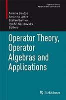 Operator Theory, Operator Algebras and Applications (Operator Theory: Advances and Applications)
