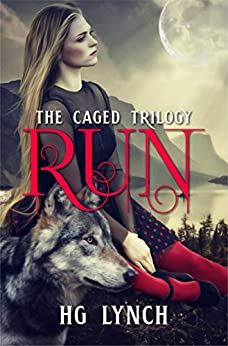 Run (Caged Trilogy Book 1) by [Lynch, H.G.]