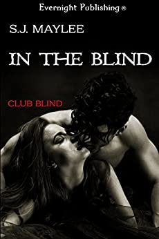 In the Blind (Club Blind Book 1) by [Maylee, S.J.]