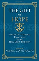 The Gift of Hope: Advent and Christmas Reflections in the Holy Cross Tradition