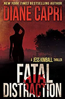 Fatal Distraction: Two Strong Women are Targeted by a Clever Serial Killer (The Jess Kimball Thrillers Series Book 2) by [Capri, Diane]