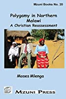 Polygamy in Northern Malawi. a Christian Reassessment