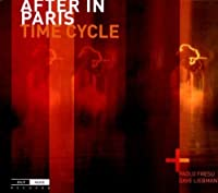 Time Cycle by AFTER IN PARIS (2011-01-11)
