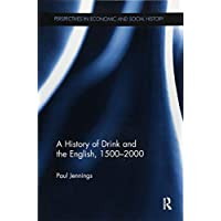 A History of Drink and the English, 1500–2000 (Perspectives in Economic and Social History)