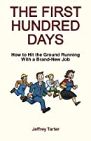 The First Hundred Days: How to Hit the Ground Running With a Brand-New Job [並行輸入品]